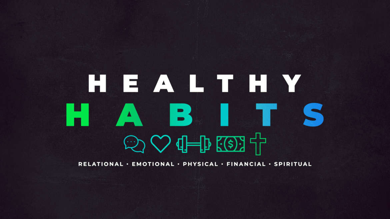 Healthy Habits (Part 3)