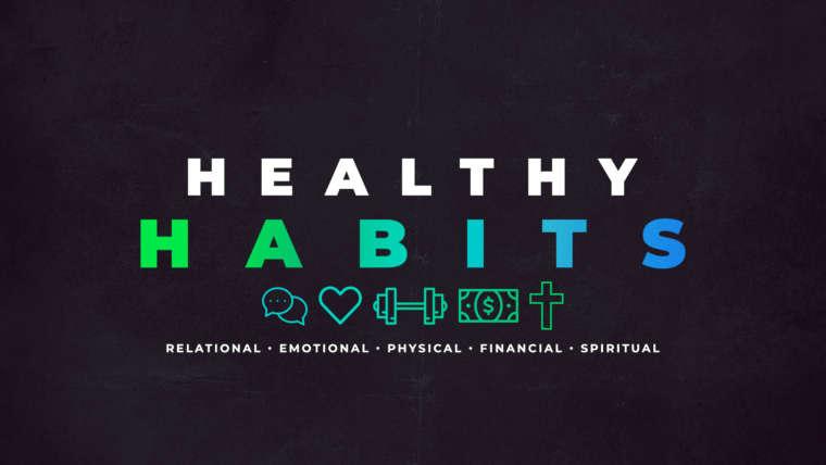 Healthy Habits (Part 5)