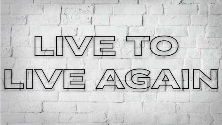 Live to Live Again