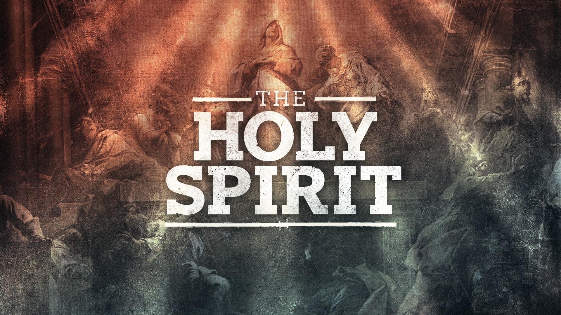 The Holy Spirit Pt 3