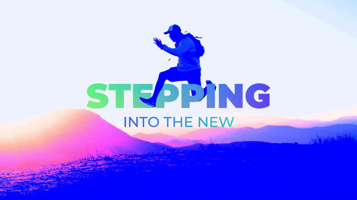 Stepping Into The New