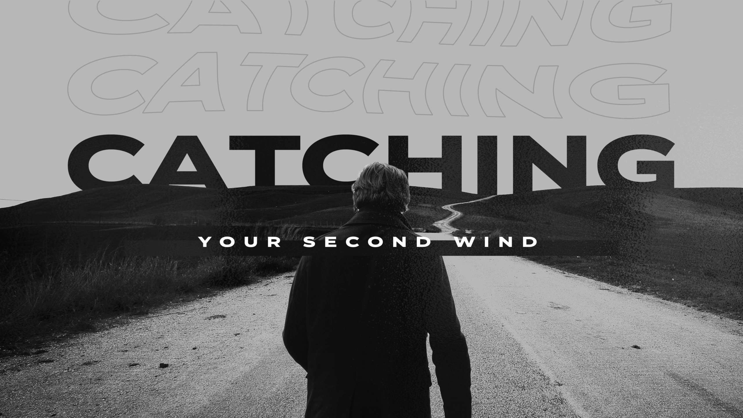 Catching Your Second Wind